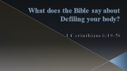 What does the Bible say about Defiling your body? PowerPoint PPT Presentation