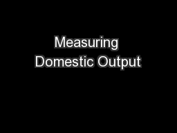 Measuring Domestic Output