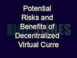 Potential Risks and Benefits of Decentralized Virtual Curre