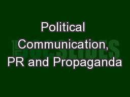 Political Communication, PR and Propaganda