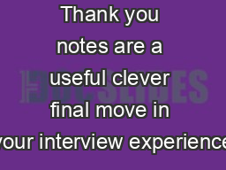 Thank you notes are a useful clever final move in your interview experience