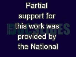 Partial support for this work was provided by the National