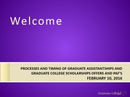 processes and timing of graduate assistantships and gradu PowerPoint PPT Presentation