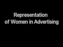 Representation of Women in Advertising PowerPoint PPT Presentation