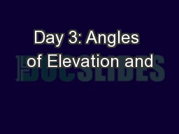 Day 3: Angles of Elevation and PowerPoint PPT Presentation