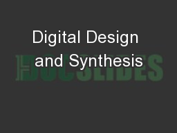 Digital Design and Synthesis