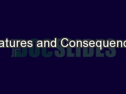 Features and Consequences