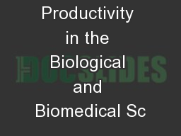 Maximizing Productivity in the Biological and Biomedical Sc PowerPoint PPT Presentation