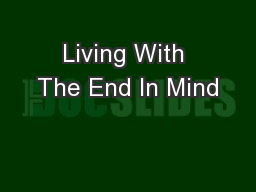 Living With The End In Mind