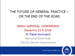 THE FUTURE OF GENERAL PRACTICE – OR THE END OF THE ROAD