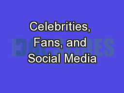Celebrities, Fans, and Social Media