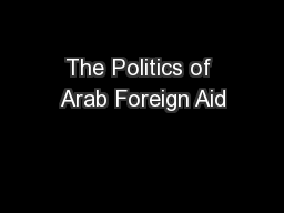 The Politics of Arab Foreign Aid PowerPoint PPT Presentation
