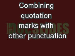 Combining quotation marks with other punctuation PowerPoint PPT Presentation