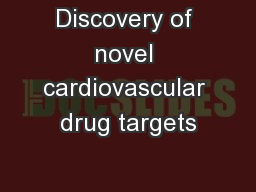 Discovery of novel cardiovascular drug targets