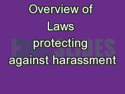 Overview of Laws protecting against harassment