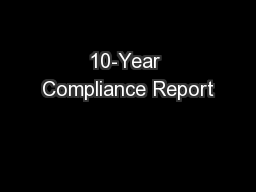 10-Year Compliance Report PowerPoint PPT Presentation
