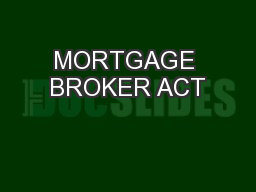 MORTGAGE BROKER ACT PowerPoint PPT Presentation