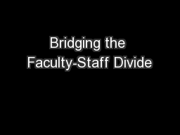 Bridging the Faculty-Staff Divide PowerPoint PPT Presentation