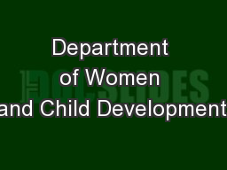Department of Women and Child Development,