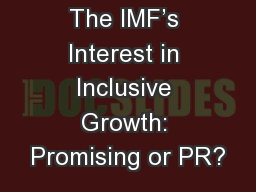The IMF's Interest in Inclusive Growth: Promising or PR?