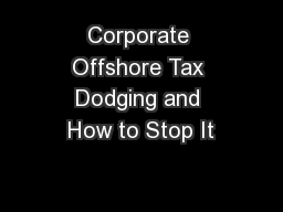 Corporate Offshore Tax Dodging and How to Stop It