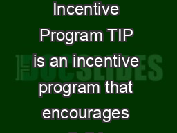 Michigan Department of Treasury   Revised  Description The Tuition Incentive Program TIP is an incentive program that encourages eligible students to complete high school by providing tuition assistan PowerPoint PPT Presentation