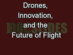 Drones, Innovation, and the Future of Flight