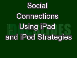 Social Connections Using iPad and iPod Strategies