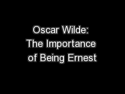 Oscar Wilde: The Importance of Being Ernest