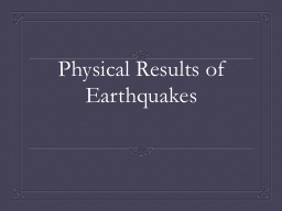 Physical Results of Earthquakes