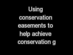Using conservation easements to help achieve conservation g