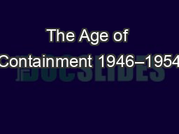 The Age of Containment 1946–1954