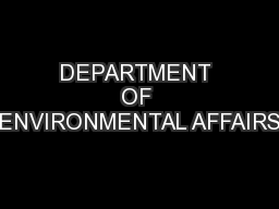 DEPARTMENT OF ENVIRONMENTAL AFFAIRS PowerPoint PPT Presentation