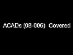 ACADs (08-006)  Covered