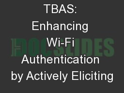 TBAS: Enhancing Wi-Fi Authentication by Actively Eliciting