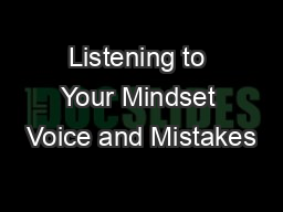 Listening to Your Mindset Voice and Mistakes