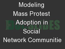 Modeling Mass Protest Adoption in Social Network Communitie