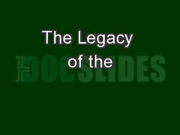 The Legacy of the