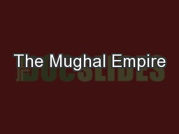 The Mughal Empire PowerPoint PPT Presentation