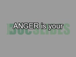 ANGER is your