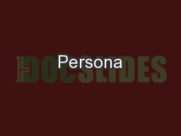 Persona PowerPoint PPT Presentation