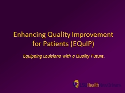 Enhancing Quality Improvement for Patients ( PowerPoint PPT Presentation