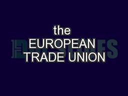 the EUROPEAN TRADE UNION
