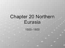Chapter 20 Northern Eurasia PowerPoint PPT Presentation