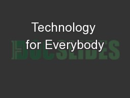 Technology for Everybody