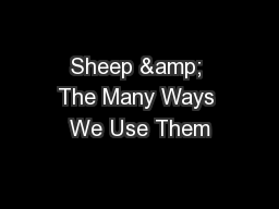 Sheep & The Many Ways We Use Them PowerPoint PPT Presentation