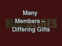Many Members – Differing Gifts