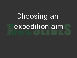 Choosing an expedition aim