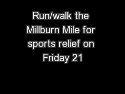 Run/walk the Millburn Mile for sports relief on Friday 21