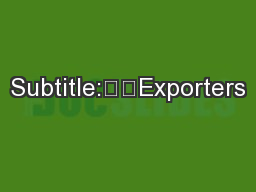 Subtitle:		Exporters